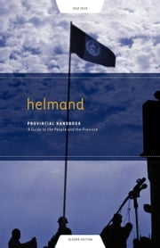 Helmand Provincial Handbook: A Guide to the People and the Province ebook by Westmacott, Tom