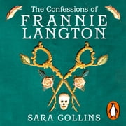 The Confessions of Frannie Langton - The Costa Book Awards First Novel Winner 2019 audiobook by Sara Collins