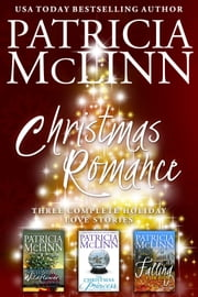 Christmas Romance: Three Complete Holiday Love Stories ebook by Patricia McLinn