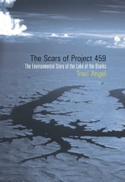The Scars of Project 459 - The Environmental Story of the Lake of the Ozarks ebook by Traci Angel