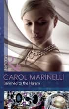 Banished to the Harem (Mills & Boon Modern) ebook by Carol Marinelli