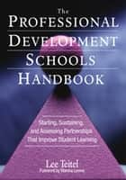 The Professional Development Schools Handbook ebook by Lee Teitel