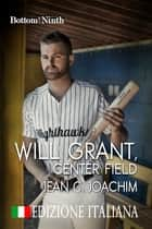 Will Grant, Center Field (Edizione Italiana) eBook by Jean Joachim