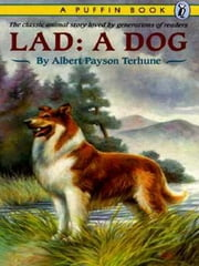 Lad - A Dog ebook by Albert Payson Terhune,Sam Savitt