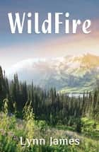 Wildfire ebook by Lynn James