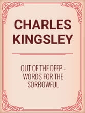 Out of the Deep: Words for the Sorrowful eBook by Charles Kingsley -  1230000803465 | Rakuten Kobo Greece