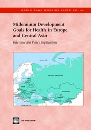 Millennium Development Goals for Health in Europe and Central Asia: Relevance and Policy Implications ebook by Berndt, Rechel