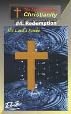 4.Redemption - The Lord Explains ebook by The Lord's Scribe