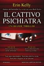 Il cattivo psichiatra ebook by Erin Kelly