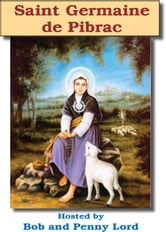 Saint Germaine de Pibrac ebook by Bob and Penny Lord