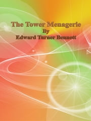 The Tower Menagerie ebook by Edward Turner Bennett