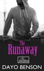 The Runaway - The Lincolns, #3 ebook by Dayo Benson