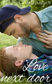Love Next Door ebook by amelia bishop