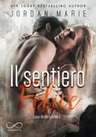 Il Sentiero Felice - Lucas Brothers Series 3 eBook by Jordan Marie, Angelice Graphics, Carmelo Massimo Tidona