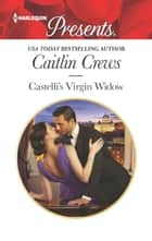 Castelli's Virgin Widow - An Emotional and Sensual Romance ekitaplar by Caitlin Crews