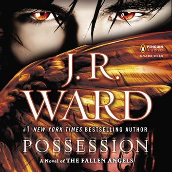 Possession - A Novel of the Fallen Angels audiobook by J.R. Ward