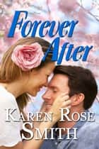 Forever After ebook by Karen Rose Smith