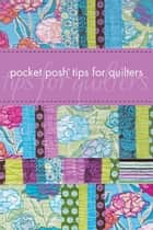 Pocket Posh Tips for Quilters ebook by