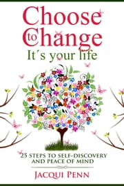 Choose to Change: It's your life - Choose to Change, #1 ebook by Jacqui Penn