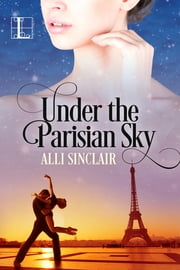 Under the Parisian Sky ebook by Alli Sinclair