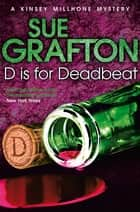 D is for Deadbeat - A Kinsey Millhone Mystery ebook by Sue Grafton