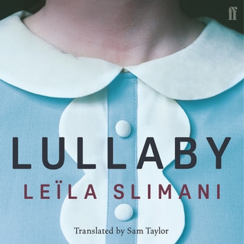 Lullaby audiobook by Leïla Slimani