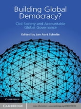 Building Global Democracy? - Civil Society and Accountable Global Governance ebook by