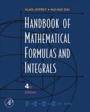 Handbook of Mathematical Formulas and Integrals ebook by Jeffrey, Alan