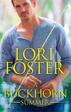 A Buckhorn Summer ebook by Lori Foster