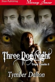 Three Dog Night ebook by Tymber Dalton