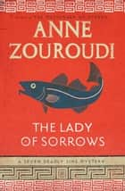 The Lady of Sorrows ebook by Anne Zouroudi