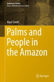 Palms and People in the Amazon ebook by Nigel Smith