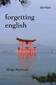 Forgetting English: Stories ebook by Midge Raymond