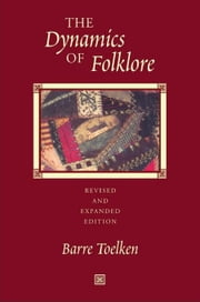 Dynamics of Folklore ebook by Toelken, Barre