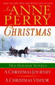 An Anne Perry Christmas - Two Holiday Novels ebook by Anne Perry