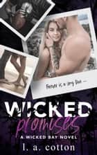 Wicked Promises ebook by L A Cotton