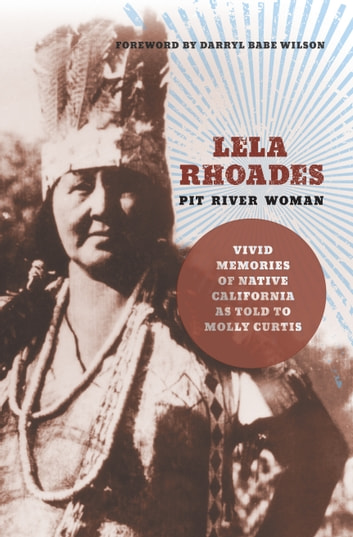 Lela Rhoades, Pit River Woman ebook by Molly Curtis