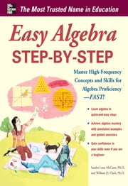 Easy Algebra Step-by-Step ebook by Sandra Luna McCune,William D. Clark