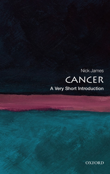 Cancer: A Very Short Introduction ebook by Nick James