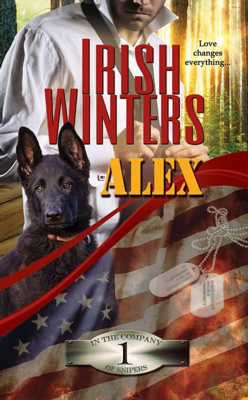 Alex - In the Company of Snipers, #1 ebook by Irish Winters