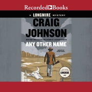Any Other Name - A Longmire Mystery audiobook by Craig Johnson