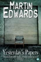 Yesterday's Papers ebook by Martin Edwards