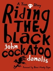 Riding the Black Cockatoo ebook by John Danalis