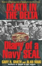 Death in the Delta ebook by Alan Maki,Gary Smith