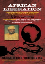 "African Liberation ebook by Dr. Amos M. ""Deluxe"" Sirleaf, Ph.D."