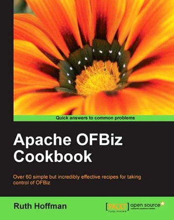 Apache OfBiz Cookbook ebook by Ruth Hoffman