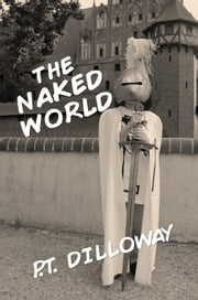 The Naked World ebook by PT Dilloway