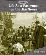 Life As a Passenger on the Mayflower ebook by Sullivan, Laura
