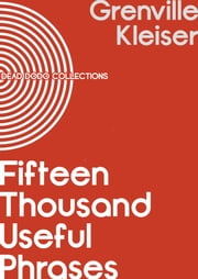 Fifteen Thousand Useful Phrases ebook by Grenville Kleiser