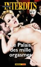 Le palais des mille orgasmes eBook by Greg Neryst